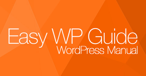 easy wp guide an easy to read wordpress manual rh easywpguide com Dashboard WordPress user guide for wordpress